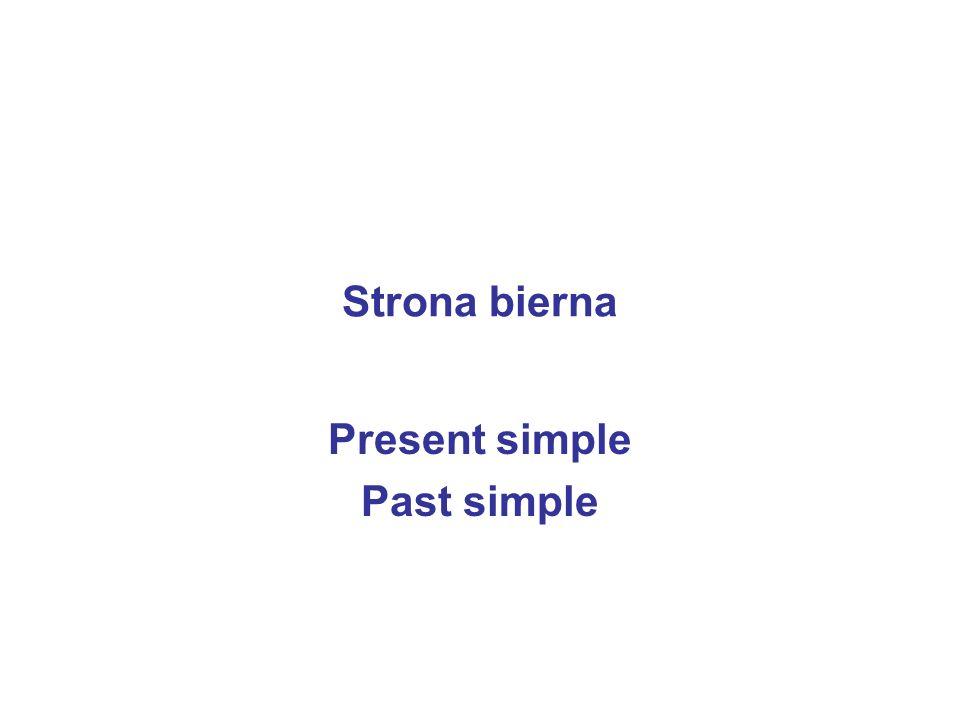 Strona bierna Present simple Past simple