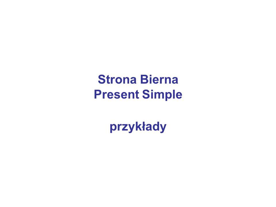 Strona Bierna Present Simple przykłady