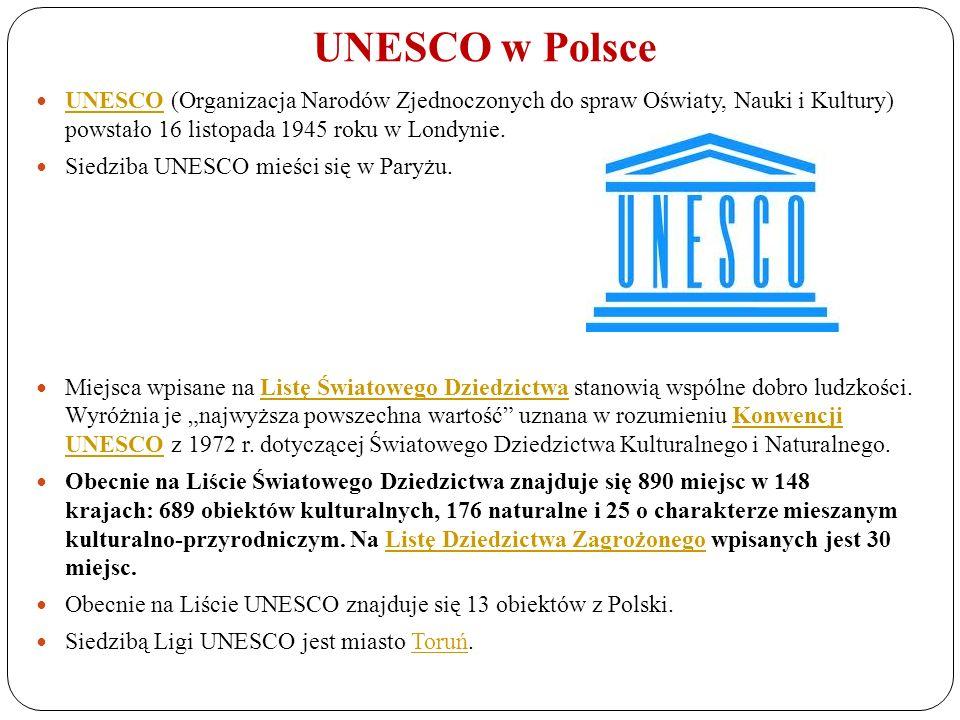 UNESCO w Polsce UNESCO (Organizacja Narodów Zjednoczonych do spraw Oświaty, Nauki i Kultury) powstało 16 listopada 1945 roku w Londynie. UNESCO Siedzi