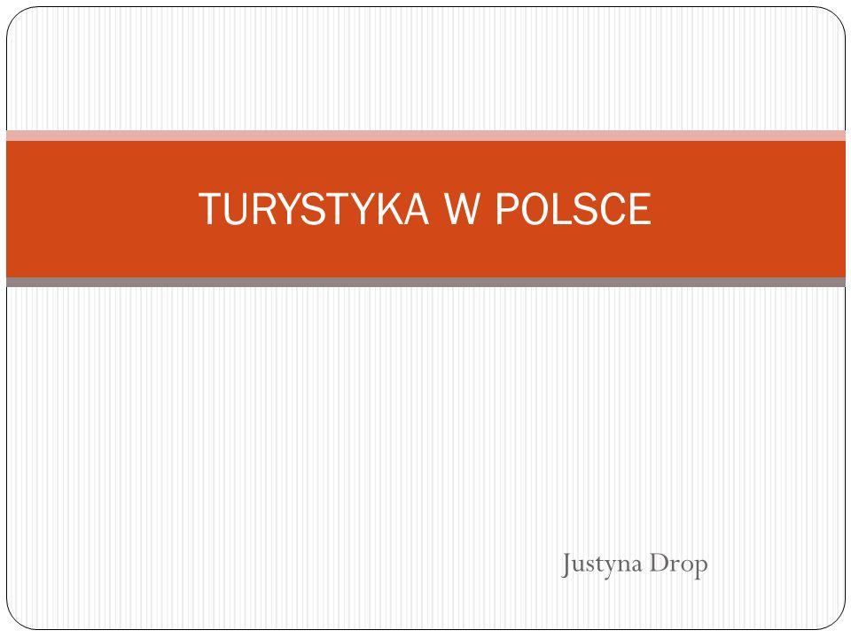 Justyna Drop TURYSTYKA W POLSCE