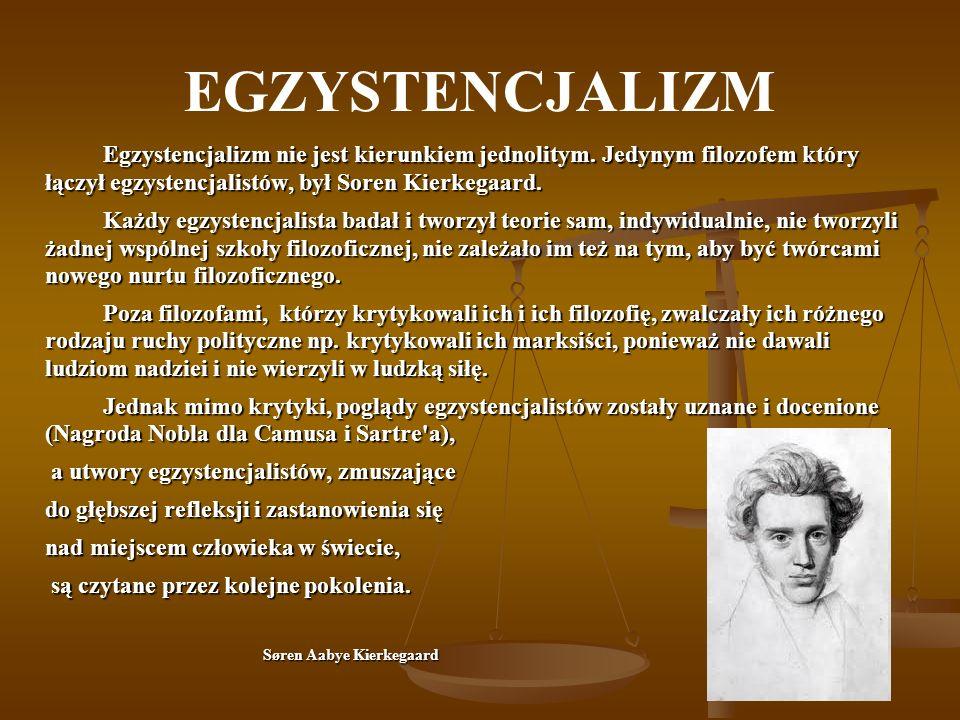 EGZYSTENCJALIZM Egzystencjalizm nie jest kierunkiem jednolitym.