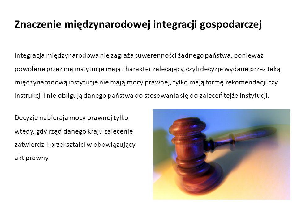 Decyzje nabierają mocy prawnej tylko wtedy, gdy rząd danego kraju zalecenie zatwierdzi i przekształci w obowiązujący akt prawny. Znaczenie międzynarod