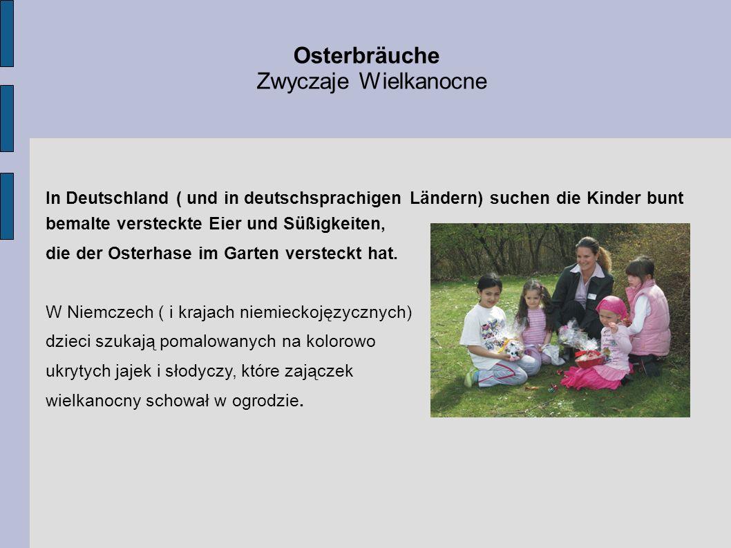 Osterbräuche Zwyczaje Wielkanocne In Deutschland ( und in deutschsprachigen Ländern) suchen die Kinder bunt bemalte versteckte Eier und Süßigkeiten, d