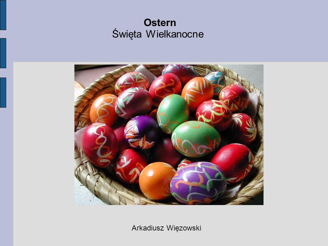 Ostern Święta Wielkanocne Arkadiusz Więzowski
