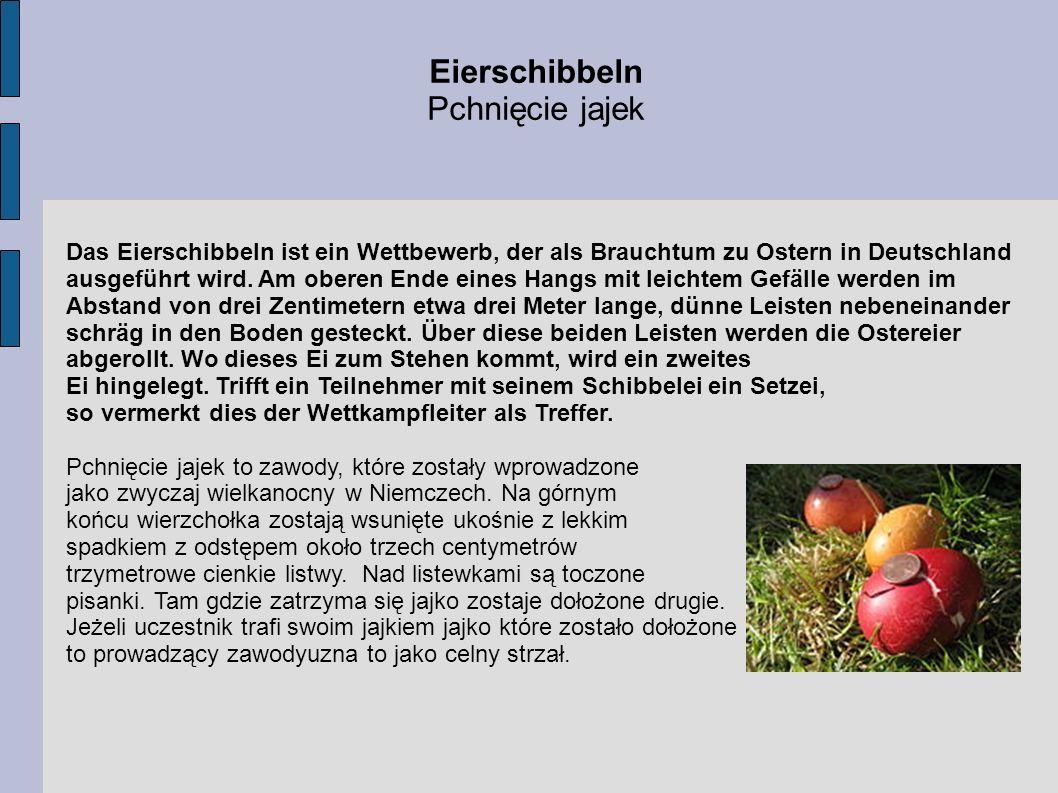 Das Eierschibbeln ist ein Wettbewerb, der als Brauchtum zu Ostern in Deutschland ausgeführt wird. Am oberen Ende eines Hangs mit leichtem Gefälle werd