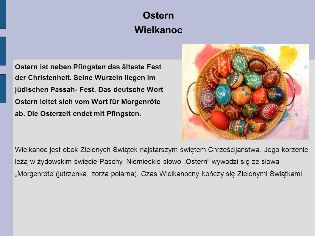 Ostern ist neben Pfingsten das älteste Fest der Christenheit. Seine Wurzeln liegen im jüdischen Passah- Fest. Das deutsche Wort Ostern leitet sich vom