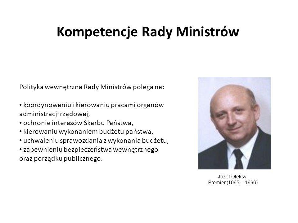 Kompetencje Rady Ministrów Polityka wewnętrzna Rady Ministrów polega na: koordynowaniu i kierowaniu pracami organów administracji rządowej, ochronie i