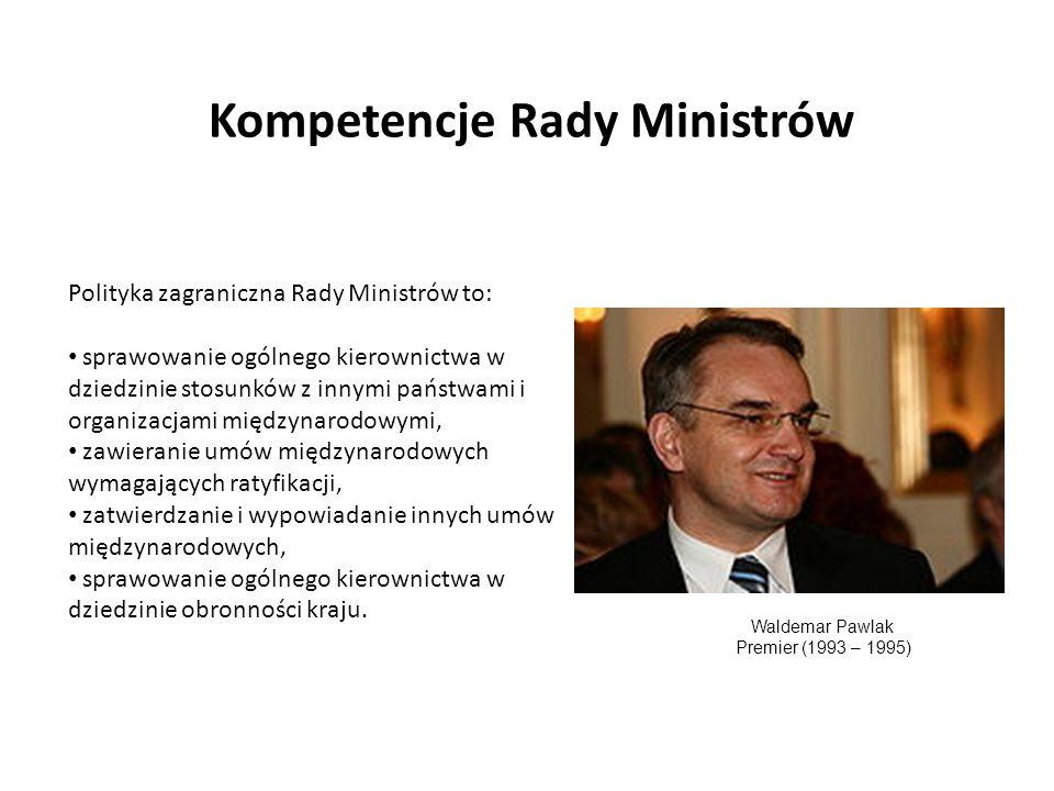 Kompetencje Rady Ministrów Polityka zagraniczna Rady Ministrów to: sprawowanie ogólnego kierownictwa w dziedzinie stosunków z innymi państwami i organ