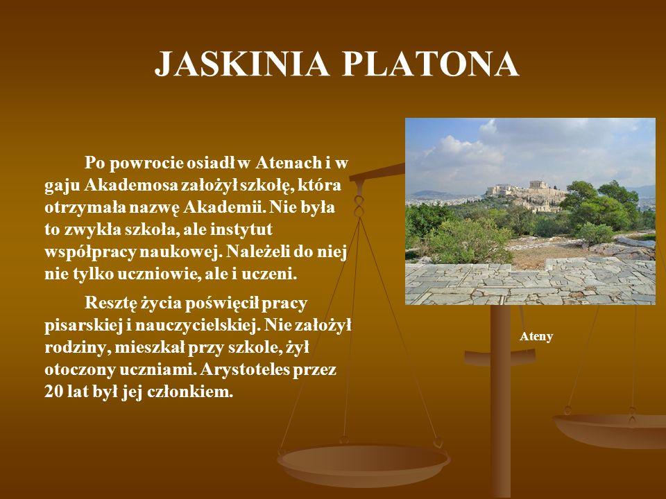 JASKINIA PLATONA Po powrocie osiadł w Atenach i w gaju Akademosa założył szkołę, która otrzymała nazwę Akademii. Nie była to zwykła szkoła, ale instyt