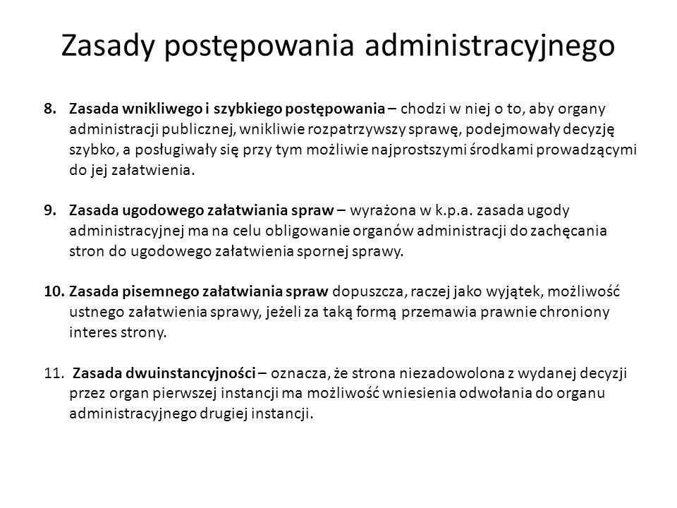 Zasady postępowania administracyjnego 8.Zasada wnikliwego i szybkiego postępowania – chodzi w niej o to, aby organy administracji publicznej, wnikliwi