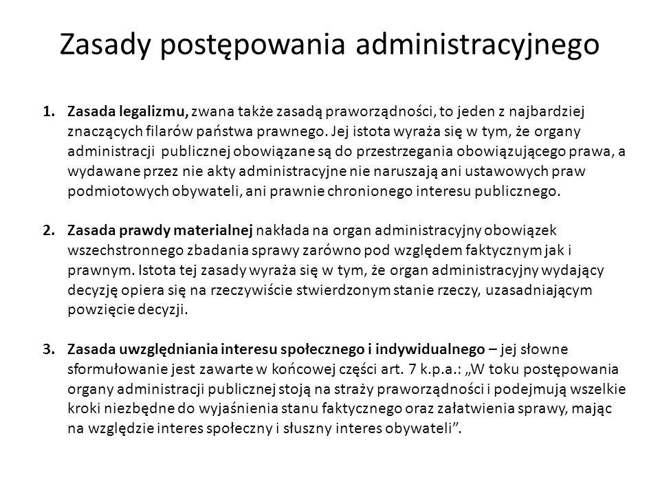 Zasady postępowania administracyjnego 1.Zasada legalizmu, zwana także zasadą praworządności, to jeden z najbardziej znaczących filarów państwa prawneg