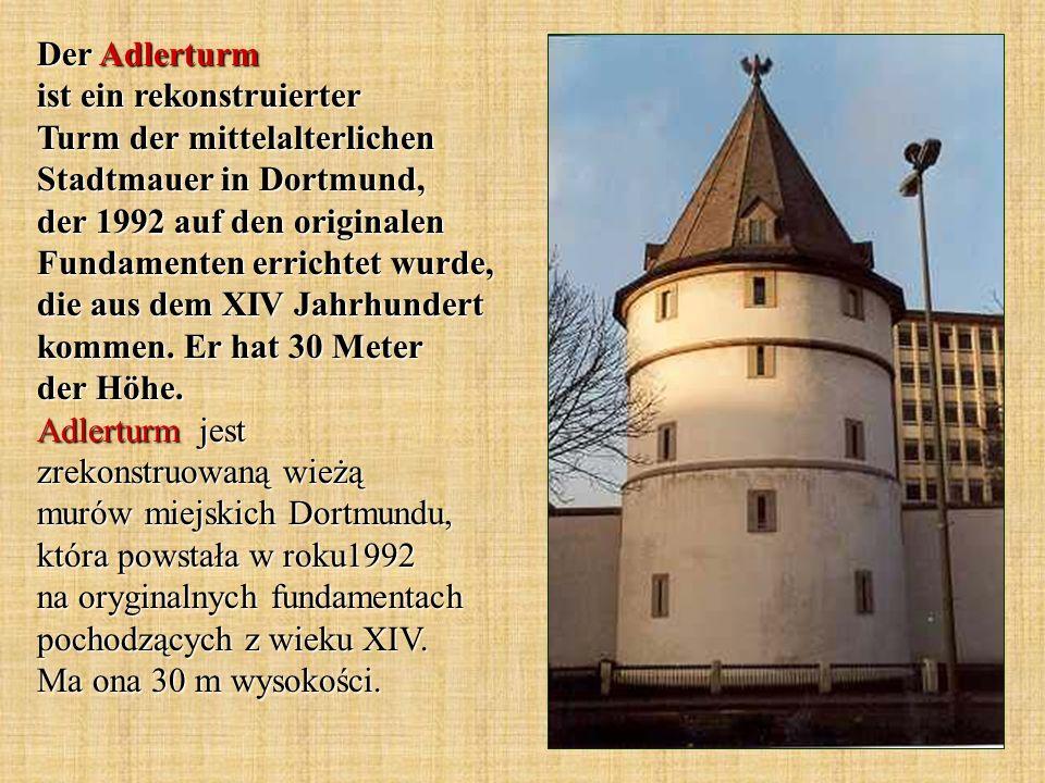 Der Adlerturm ist ein rekonstruierter Turm der mittelalterlichen Stadtmauer in Dortmund, der 1992 auf den originalen Fundamenten errichtet wurde, die