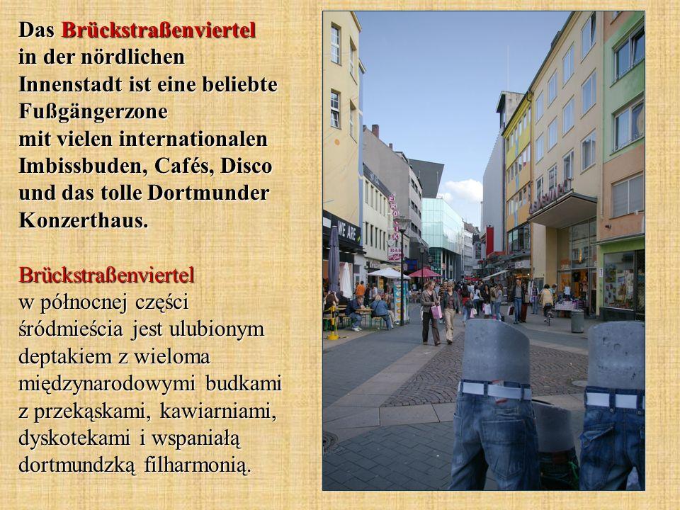 Das Brückstraßenviertel in der nördlichen Innenstadt ist eine beliebte Fußgängerzone mit vielen internationalen Imbissbuden, Cafés, Disco und das toll