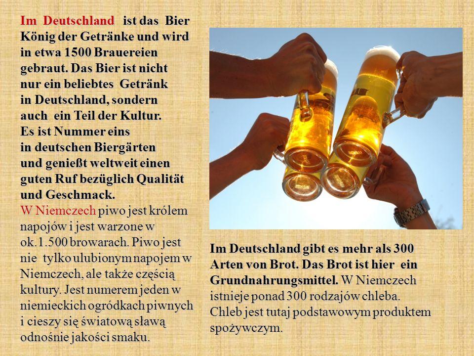 Im Deutschland ist das Bier König der Getränke und wird in etwa 1500 Brauereien gebraut. Das Bier ist nicht nur ein beliebtes Getränk in Deutschland,