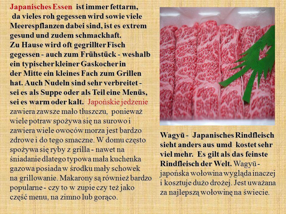 Japanisches Essen ist immer fettarm, da vieles roh gegessen wird sowie viele Meerespflanzen dabei sind, ist es extrem gesund und zudem schmackhaft. Zu