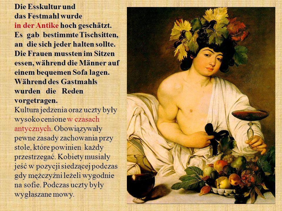 Die Esskultur und das Festmahl wurde in der Antike hoch geschätzt. Es gab bestimmte Tischsitten, an die sich jeder halten sollte. Die Frauen mussten i