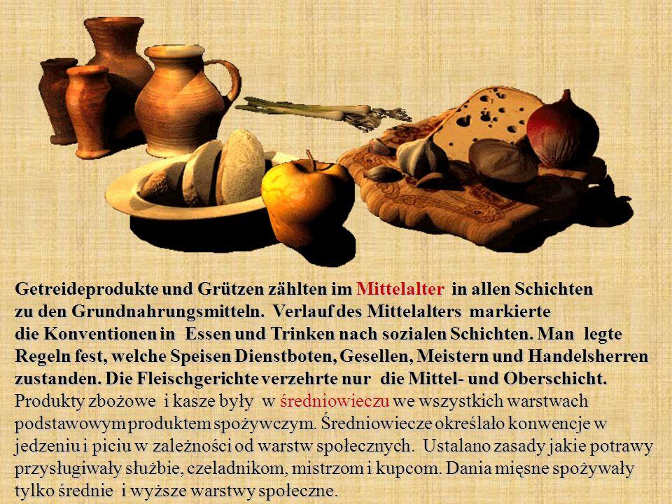 Getreideprodukte und Grützen zählten im Mittelalter in allen Schichten zu den Grundnahrungsmitteln. Verlauf des Mittelalters markierte die Konventione