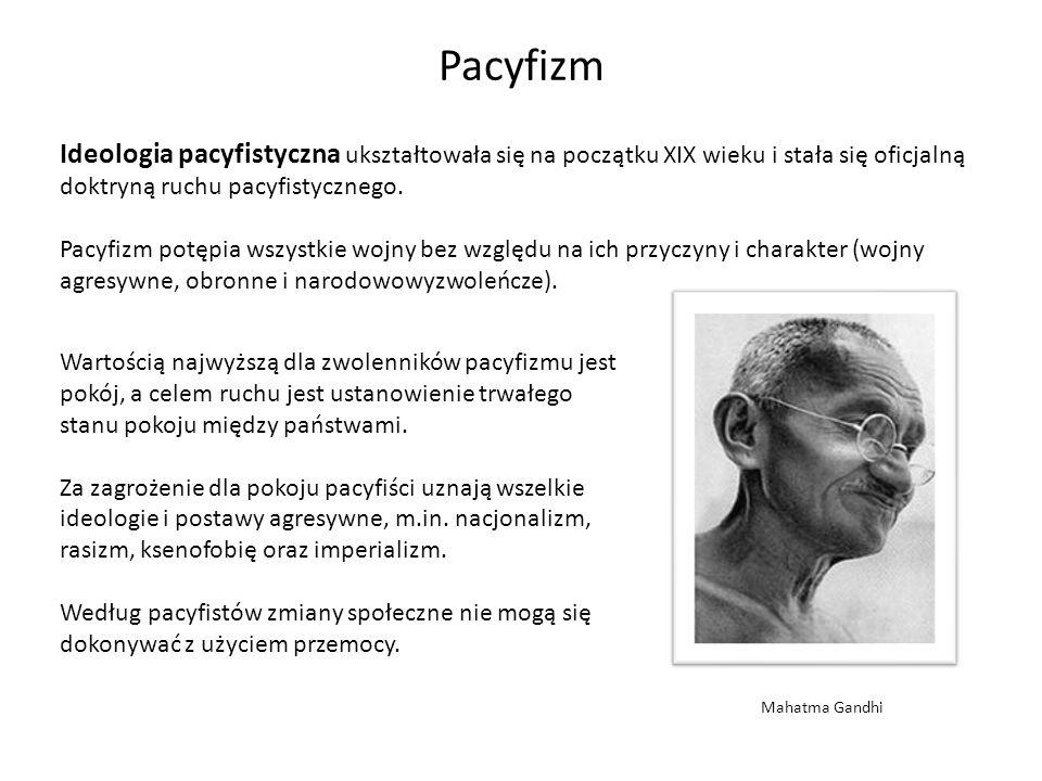 Pacyfizm Ideologia pacyfistyczna ukształtowała się na początku XIX wieku i stała się oficjalną doktryną ruchu pacyfistycznego. Pacyfizm potępia wszyst
