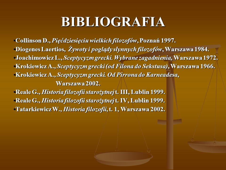 BIBLIOGRAFIA Collinson D., Pięćdziesięciu wielkich filozofów, Poznań 1997.Collinson D., Pięćdziesięciu wielkich filozofów, Poznań 1997.