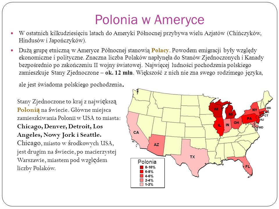 Polonia w Ameryce W ostatnich kilkudziesięciu latach do Ameryki Północnej przybywa wielu Azjatów (Chińczyków, Hindusów i Japończyków). Dużą grupę etni