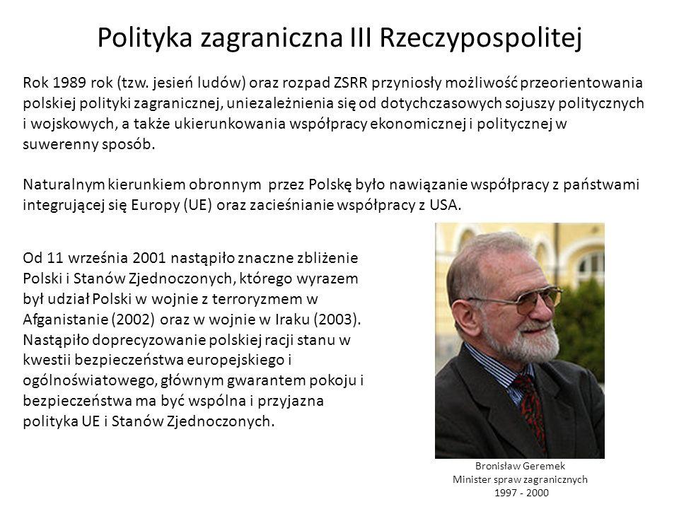 Polityka zagraniczna III Rzeczypospolitej Rok 1989 rok (tzw. jesień ludów) oraz rozpad ZSRR przyniosły możliwość przeorientowania polskiej polityki za