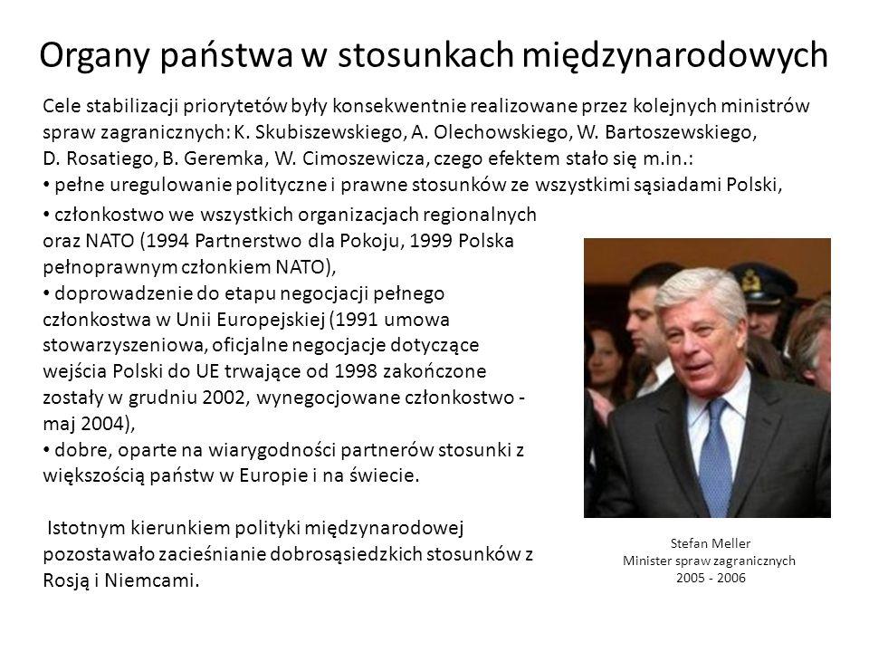Cele stabilizacji priorytetów były konsekwentnie realizowane przez kolejnych ministrów spraw zagranicznych: K. Skubiszewskiego, A. Olechowskiego, W. B