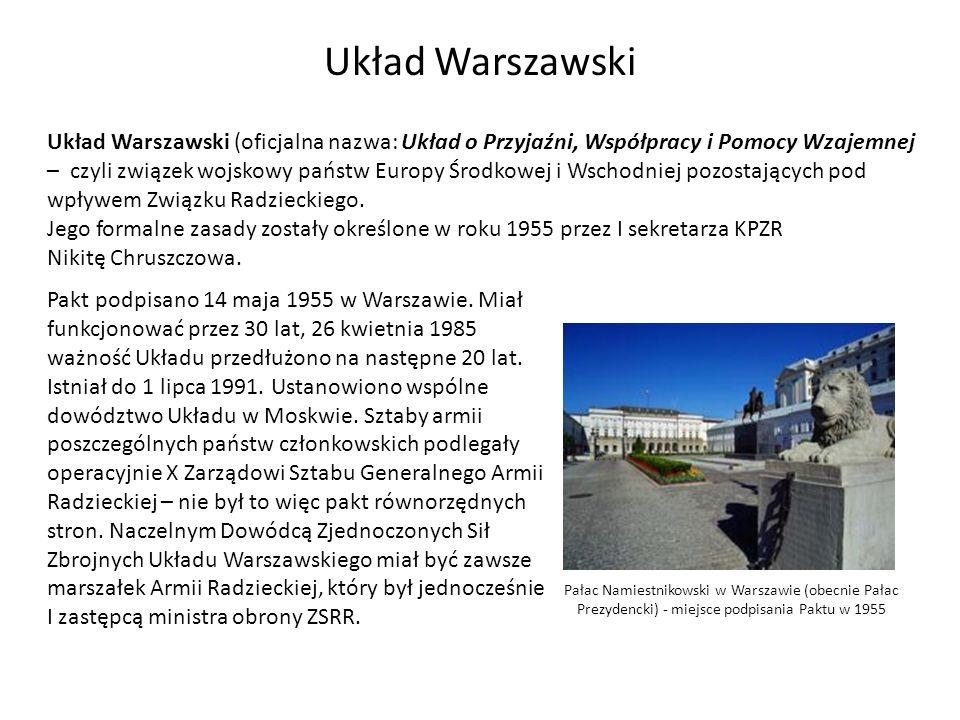 Pałac Namiestnikowski w Warszawie (obecnie Pałac Prezydencki) - miejsce podpisania Paktu w 1955 Układ Warszawski (oficjalna nazwa: Układ o Przyjaźni,