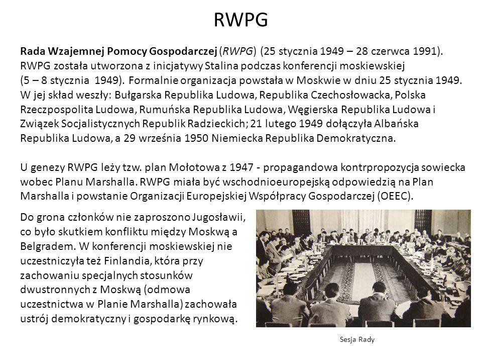 Rada Wzajemnej Pomocy Gospodarczej (RWPG) (25 stycznia 1949 – 28 czerwca 1991). RWPG została utworzona z inicjatywy Stalina podczas konferencji moskie