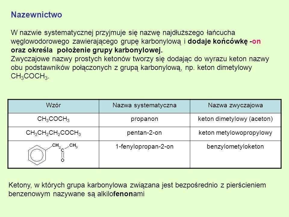Nazewnictwo W nazwie systematycznej przyjmuje się nazwę najdłuższego łańcucha węglowodorowego zawierającego grupę karbonylową i dodaje końcówkę -on or