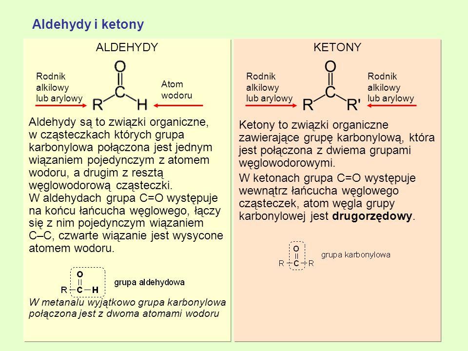 Redukcja do alkoholi I-rzędowychRedukcja do alkoholi II-rzędowych Reakcje addycji (alkohole, woda) Próba Tollensa (lustro srebra) Próba Trommera Bardzo łatwo ulegają utlenieniu ( właściwości redukujące) Modyfikacjami tej próby są próba Fehlinga i próba Benedicta Brak Dopiero pod wpływem silnych utleniaczy w cząsteczkach ketonów następuje rozerwanie wiązania węgiel – węgiel przy grupie karbonylowej i powstanie mieszaniny kwasów karboksylowych o krótszych łańcuchach.