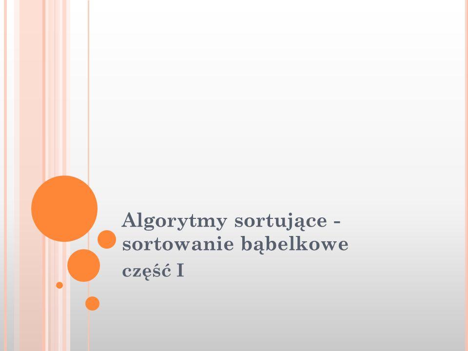 Algorytmy sortujące - sortowanie bąbelkowe część I