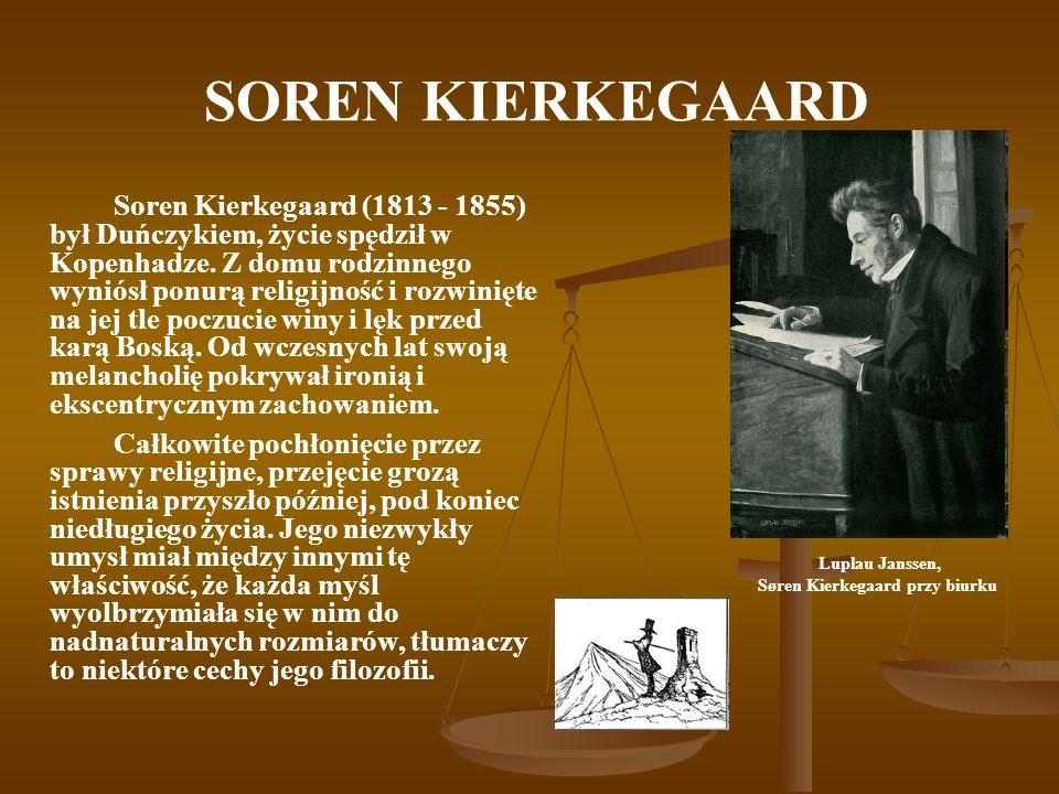 SOREN KIERKEGAARD Soren Kierkegaard (1813 - 1855) był Duńczykiem, życie spędził w Kopenhadze. Z domu rodzinnego wyniósł ponurą religijność i rozwinięt