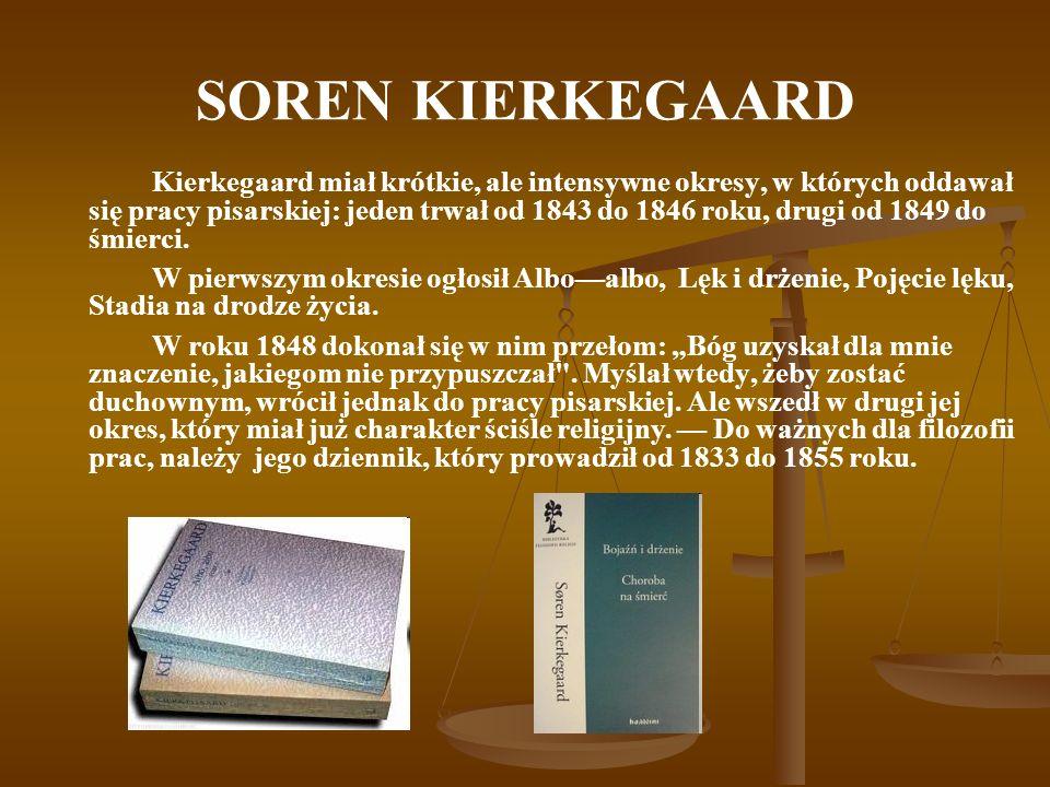 SOREN KIERKEGAARD Kierkegaard miał krótkie, ale intensywne okresy, w których oddawał się pracy pisarskiej: jeden trwał od 1843 do 1846 roku, drugi od
