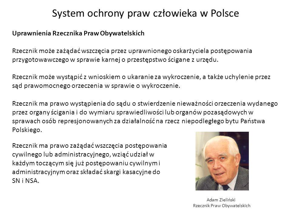 System ochrony praw człowieka w Polsce Uprawnienia Rzecznika Praw Obywatelskich Rzecznik może zażądać wszczęcia przez uprawnionego oskarżyciela postęp
