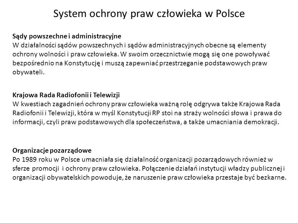 System ochrony praw człowieka w Polsce Sądy powszechne i administracyjne W działalności sądów powszechnych i sądów administracyjnych obecne są element