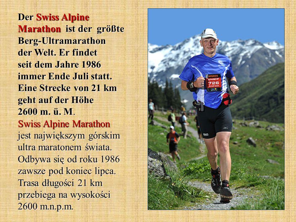 Der Swiss Alpine Marathon ist der größte Berg-Ultramarathon der Welt. Er findet seit dem Jahre 1986 immer Ende Juli statt. Eine Strecke von 21 km geht