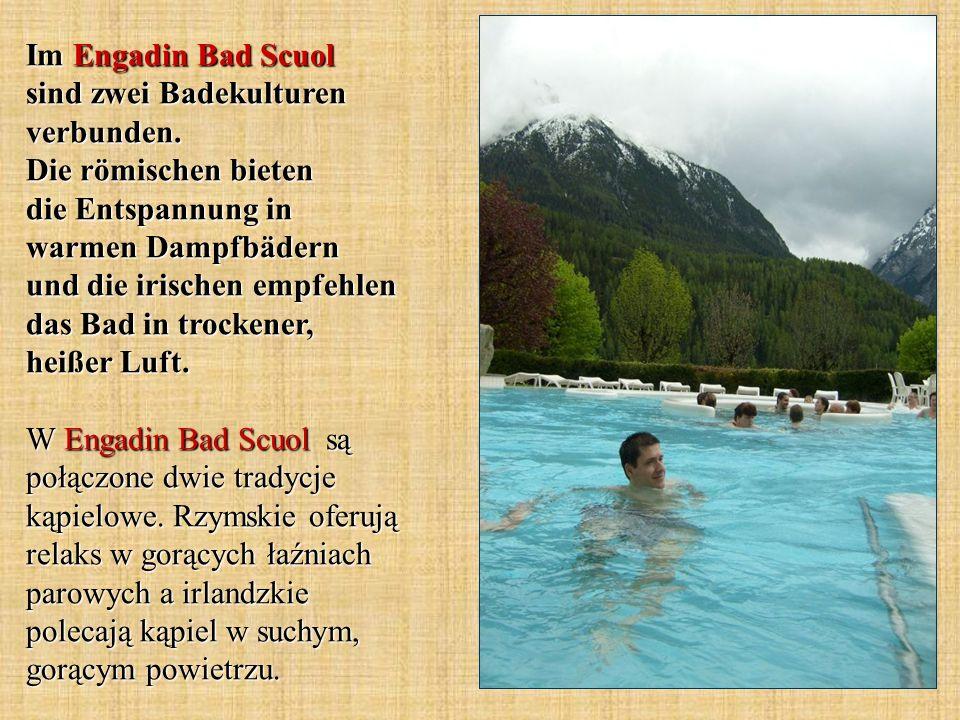 Im Engadin Bad Scuol sind zwei Badekulturen verbunden. Die römischen bieten die Entspannung in warmen Dampfbädern und die irischen empfehlen das Bad i