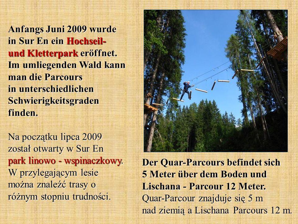 Der Quar-Parcours befindet sich 5 Meter über dem Boden und Lischana - Parcour 12 Meter. Quar-Parcour znajduje się 5 m nad ziemią a Lischana Parcours 1