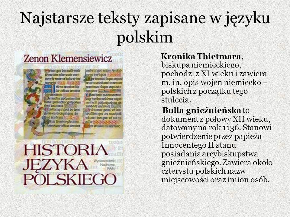 Najstarsze teksty zapisane w języku polskim Księga henrykowska to spisana w drugiej połowie XIII wieku kronika klasztoru cystersów w Henrykowie na Dolnym Śląsku.