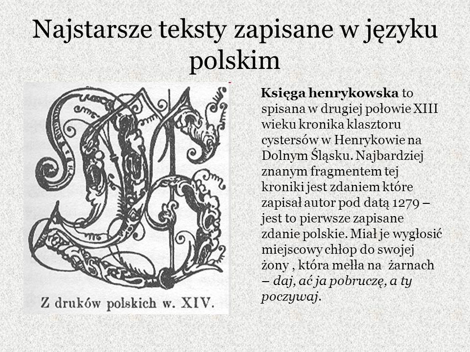 Najstarsze teksty zapisane w języku polskim Bogurodzica to najstarsza zachowana pieśń religijna, a jednocześnie nasz pierwszy hymn narodowy.