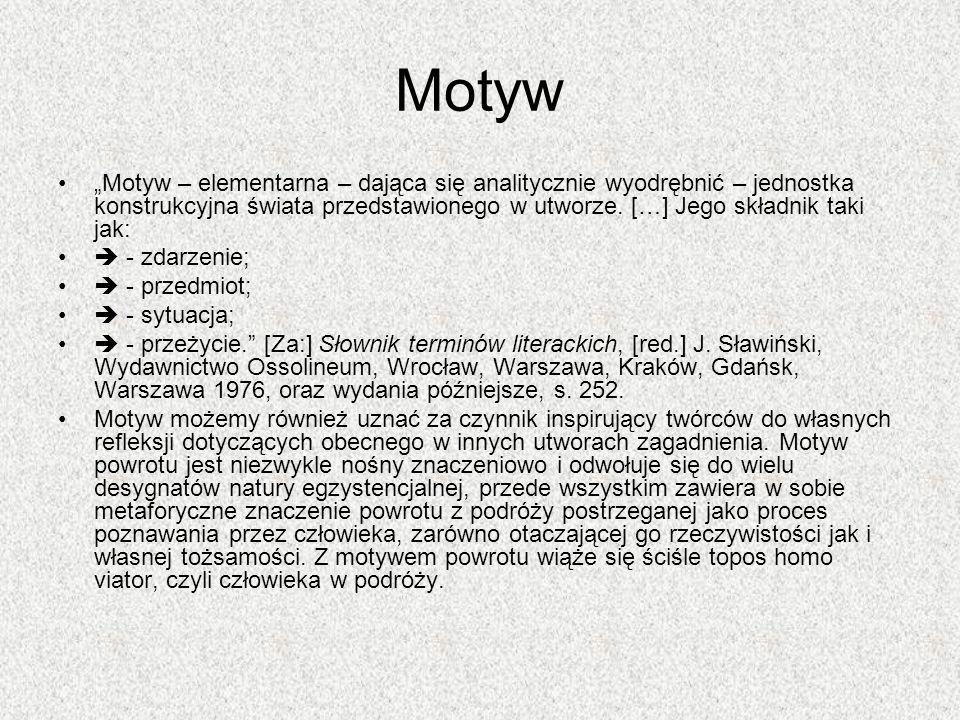 Motyw Motyw – elementarna – dająca się analitycznie wyodrębnić – jednostka konstrukcyjna świata przedstawionego w utworze. […] Jego składnik taki jak: