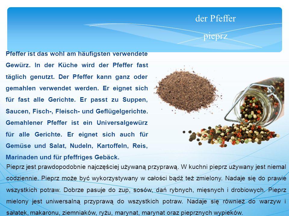 der Pfeffer pieprz Pfeffer ist das wohl am häufigsten verwendete Gewürz.