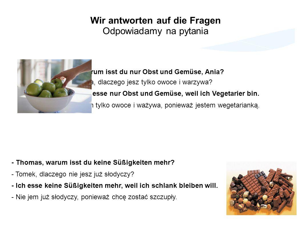 Wir antworten auf die Fragen Odpowiadamy na pytania - Warum isst du nur Obst und Gemüse, Ania? - Ania, dlaczego jesz tylko owoce i warzywa? - Ich esse