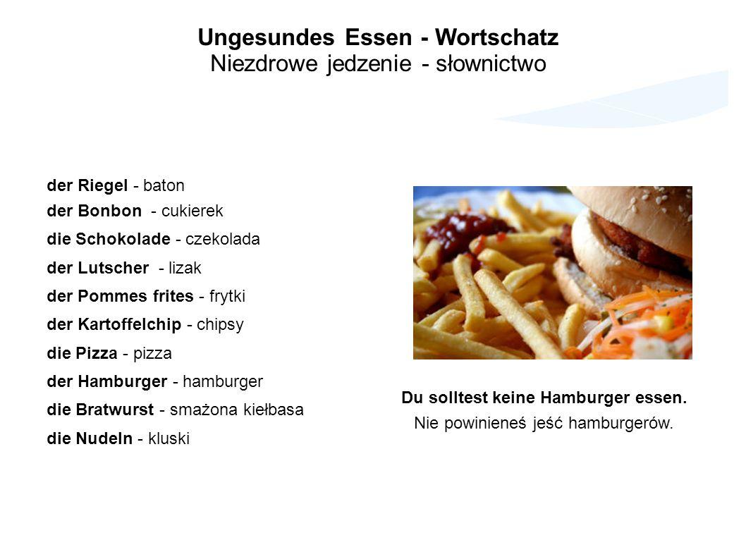 Ungesundes Essen - Wortschatz Niezdrowe jedzenie - słownictwo der Riegel - baton der Bonbon - cukierek die Schokolade - czekolada der Lutscher - lizak