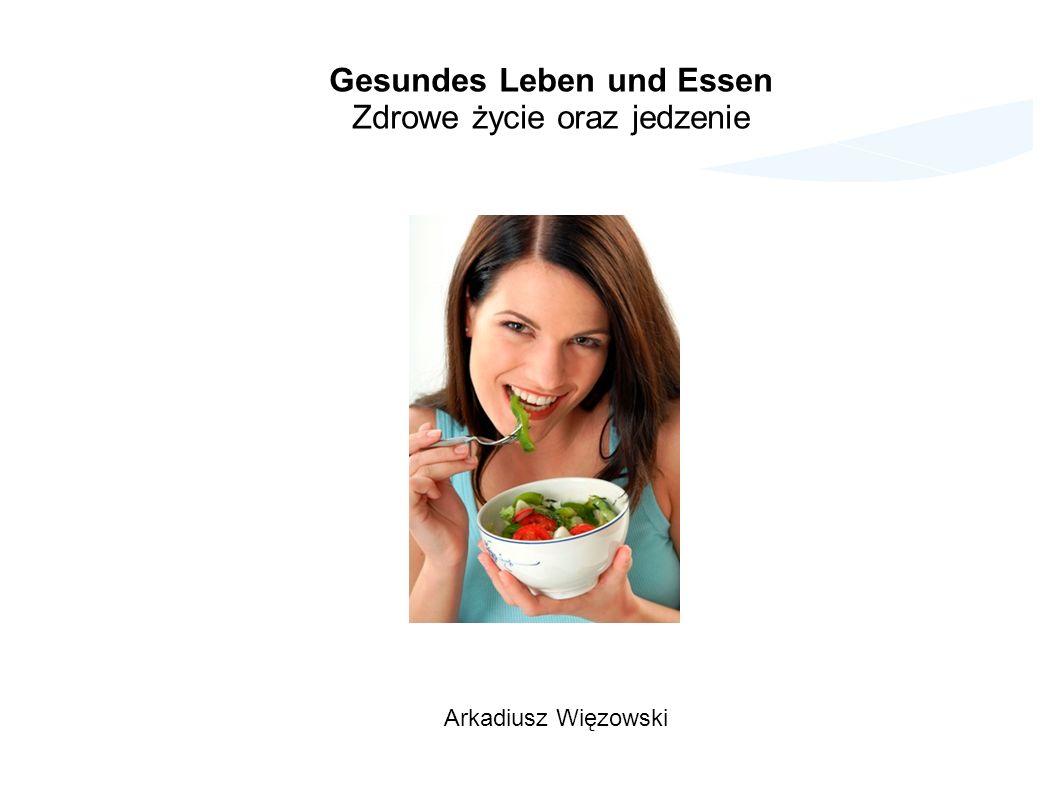 Arkadiusz Więzowski Gesundes Leben und Essen Zdrowe życie oraz jedzenie