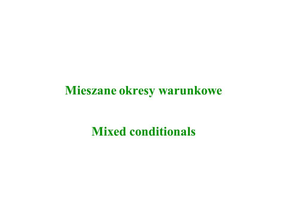Mieszane okresy warunkowe Mixed conditionals