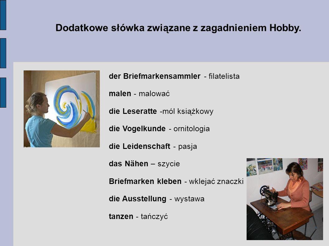 Bibliografia : - Wolny Słownik Tematyczny Języka Niemieckiego ASGARD - http://deutsch-lerner.blog.de/2009/05/19/wortschatz-lernen-a2-thema-4-freizeit-hobbys-6141725/