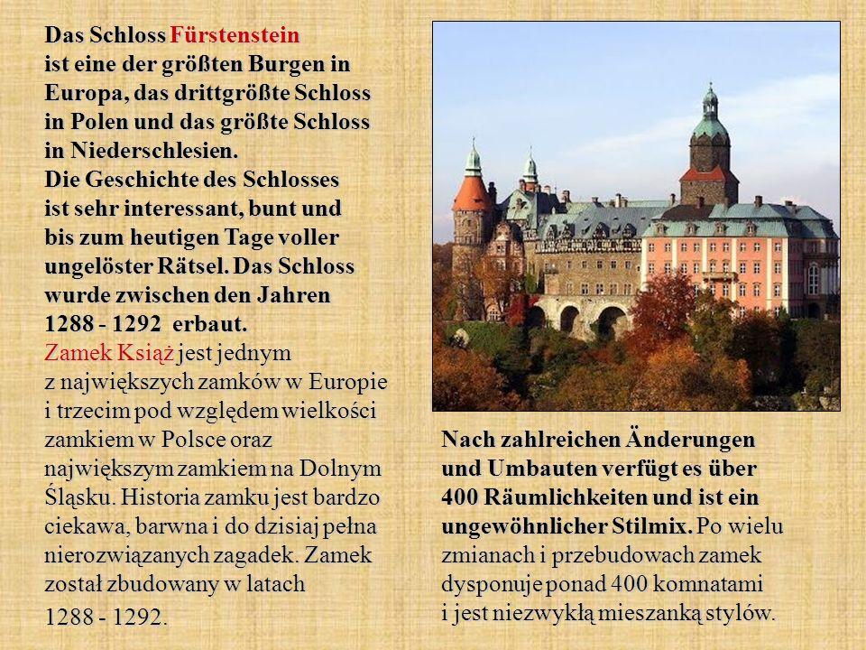 Das Schloss Fürstenstein ist eine der größten Burgen in Europa, das drittgrößte Schloss in Polen und das größte Schloss in Niederschlesien. Die Geschi