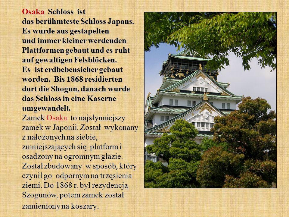 Osaka Schloss ist das berühmteste Schloss Japans. Es wurde aus gestapelten und immer kleiner werdenden Plattformen gebaut und es ruht auf gewaltigen F