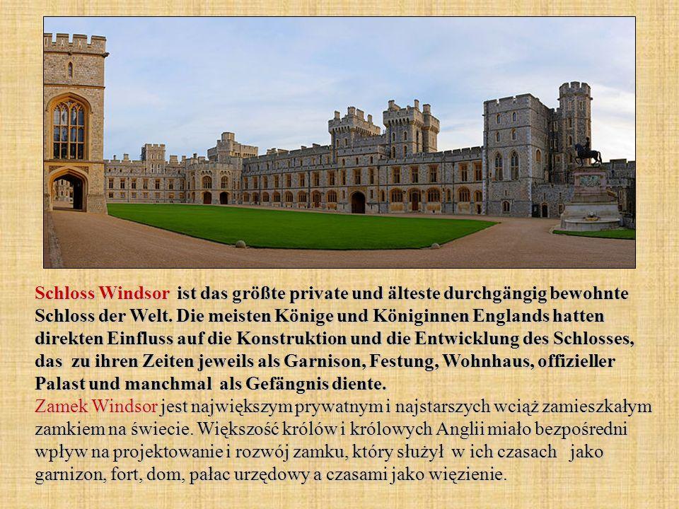 Schloss Windsor ist das größte private und älteste durchgängig bewohnte Schloss der Welt. Die meisten Könige und Königinnen Englands hatten direkten E